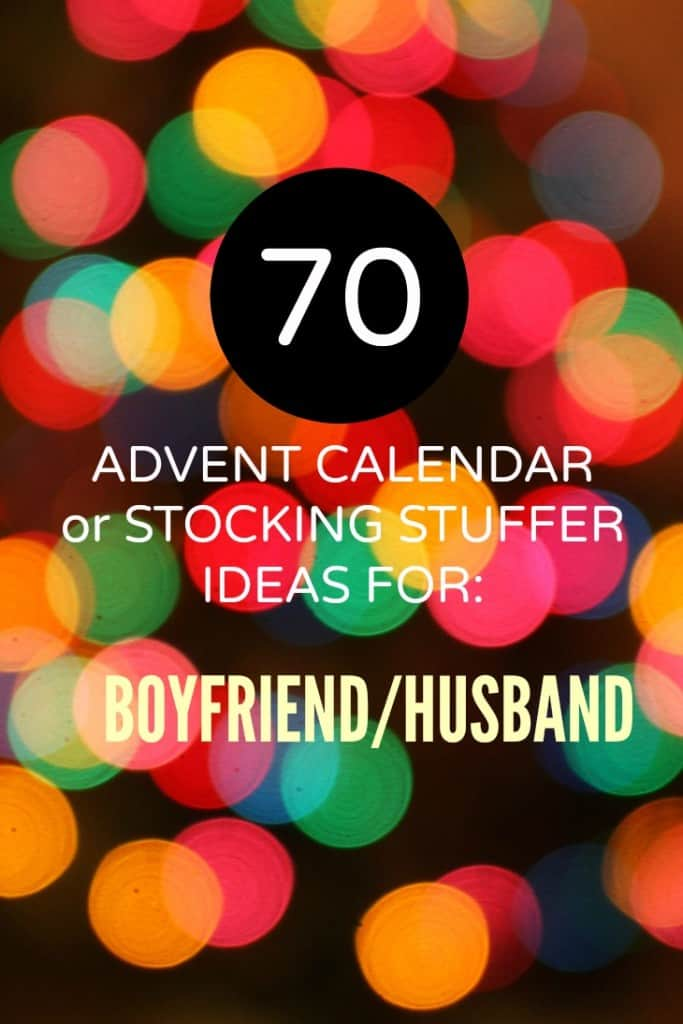 70 Advent Calendar or Stocking Stuffer Ideas for the Boyfriend or Husband