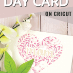 How to make a Mother's Day card on Cricut