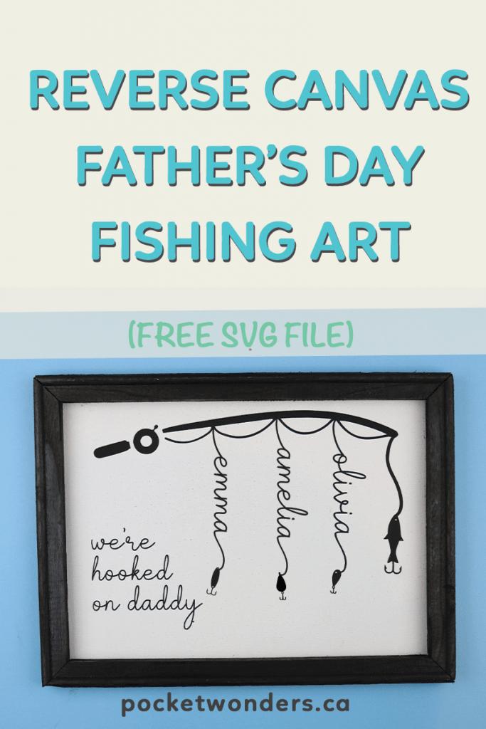 Reverse Canvas Father S Day Fishing Art Free Cricut Svg File